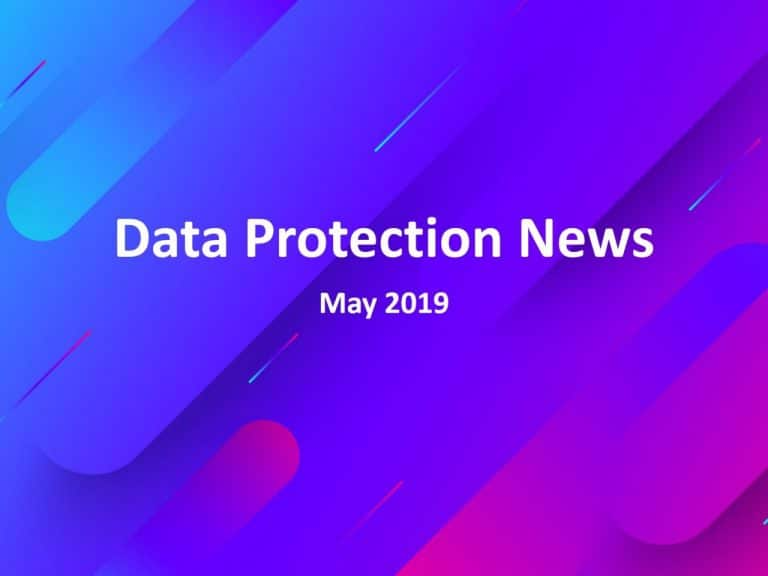 Data Protection News May 2019